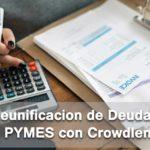 Reunificacion de Deudas para PYMES con Crowdlending