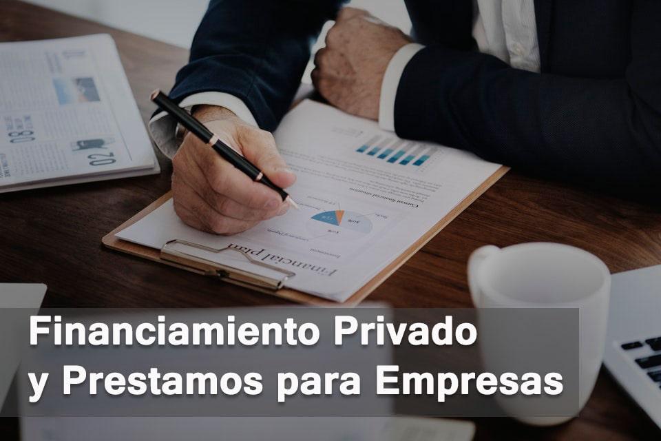 Financiamiento Privado y Prestamos para Empresas