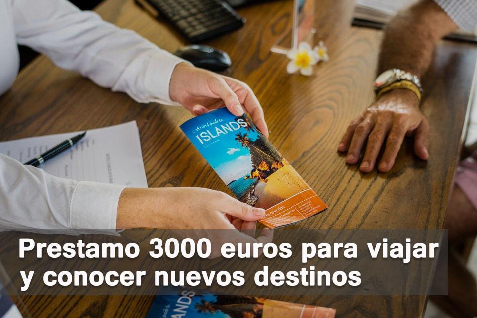 Prestamo 3000 euros para viajar y conocer nuevos destinos