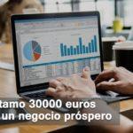 Prestamo 30000 euros para un negocio próspero