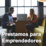 Prestamos para Emprendedores