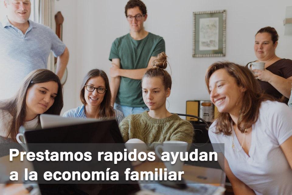 Prestamos rapidos ayudan a la economía familiar
